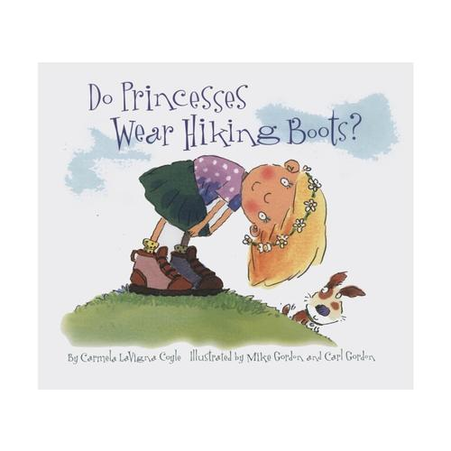 Do Princesses Wear Hiking Boots? by Carmela LaVigna Coyle Age4_7