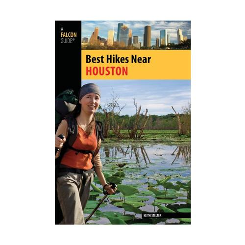 Best Hikes Near Houston by Keith Stelter Falcon