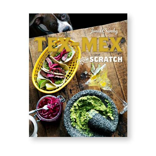 Tex-Mex From Scratch by Jonas Cramby