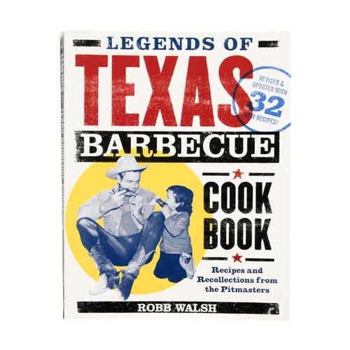 Legends Of Texas Barbecue Cookbook by Robb Walsh .