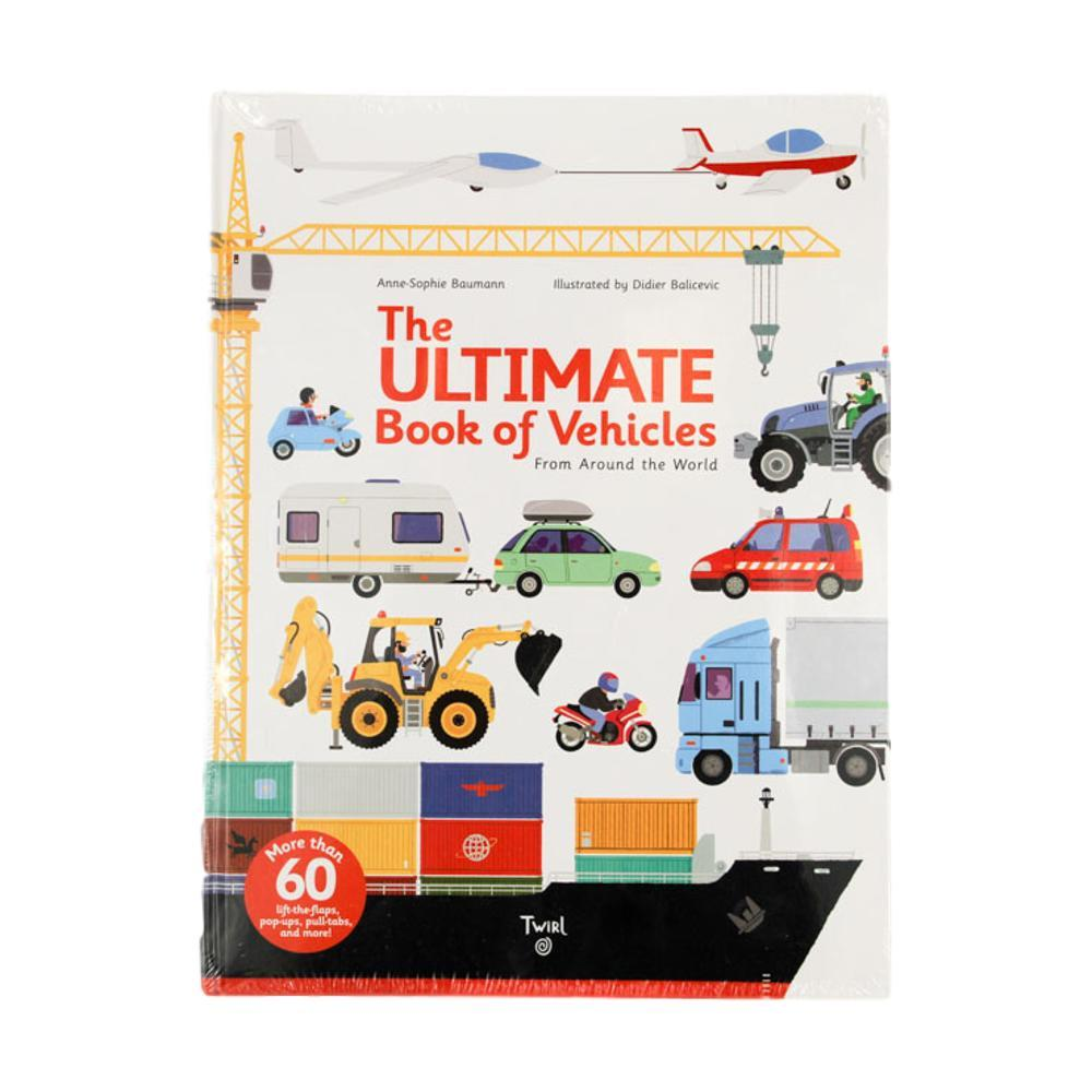 The Ultimate Book Of Vehicles From Around The World By Anne- Sophie Baumann And Didier Balicevic