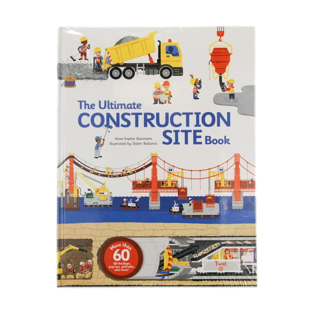 The Ultimate Construction Site Book By Anne- Sophie Baumann And Didier Balicevic