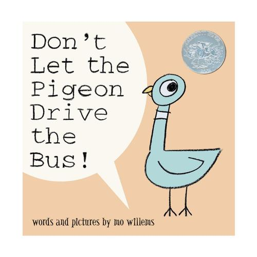 Don't Let The Pigeon Drive The Bus by Mo Willems .