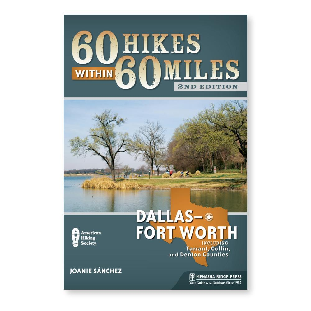 60 Hikes Dallas Fort Worth 2e By Joanie Sanchez