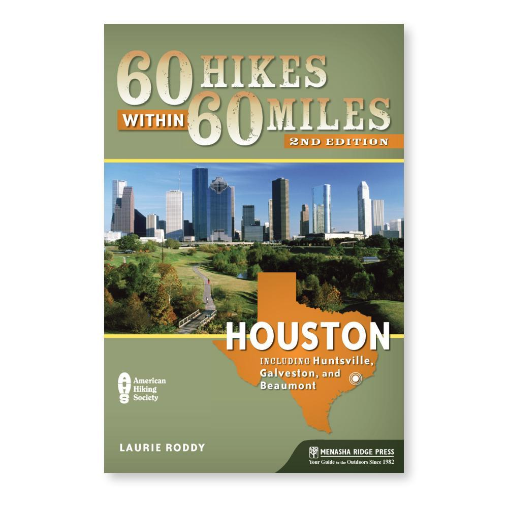 60 Hikes Houston 2e By Laurie Roddy