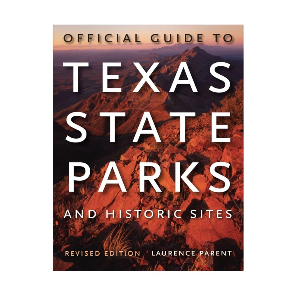 Official Guide To Texas State Parks And Historical Sites By Laurence Parent