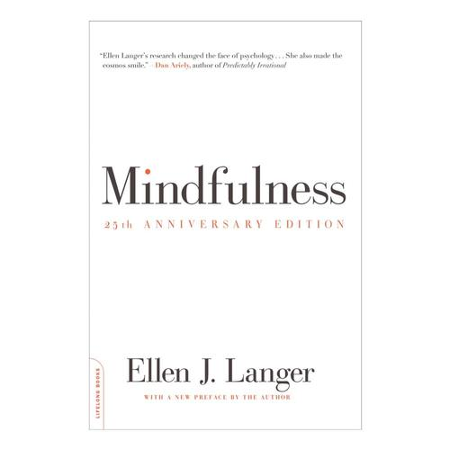 Mindfulness, 25th Anniversary Edition By Ellen J. Langer .