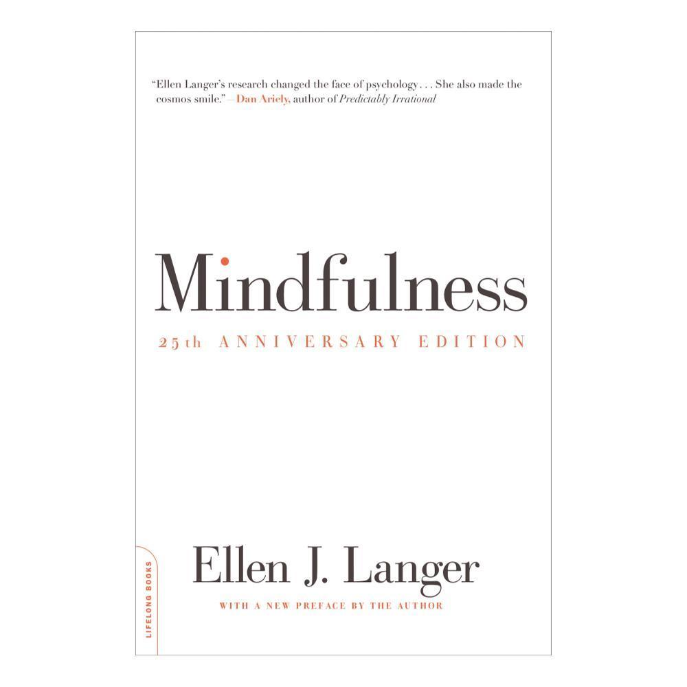 Mindfulness, 25th Anniversary Edition By Ellen J.Langer
