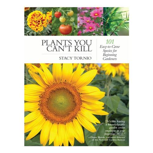 Plants You Can't Kill By Stacy Tornio