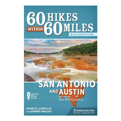 60 Hikes Within 60 Miles: San Antonio And Austin By Charlie Llewellin And Johnny Molloy