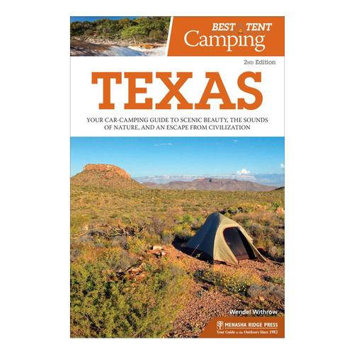 The Best In Tent Camping: Texas 2E By Wendal Withrow .