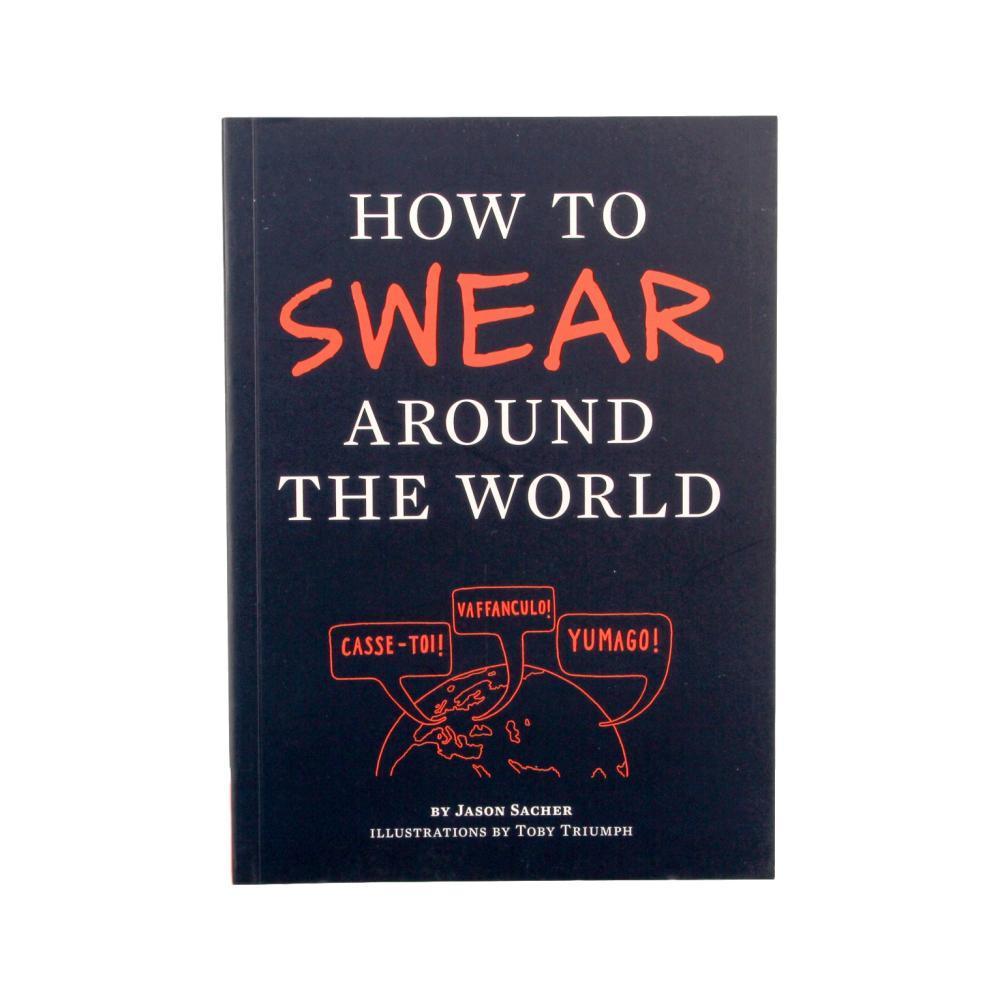How To Swear Around The World By Jason Sacher