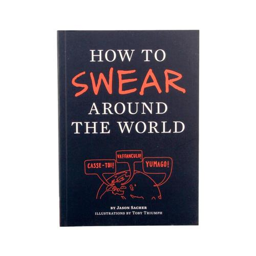 How To Swear Around The World By Jason Sacher