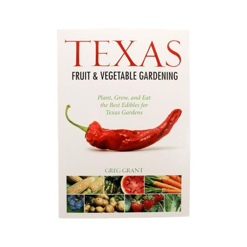 Texas Fruit and Vegetable Gardening by Quarto Publishing