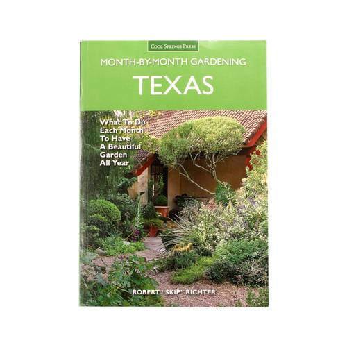 Texas Month-by-Month Gardening by Quarto Publishing .