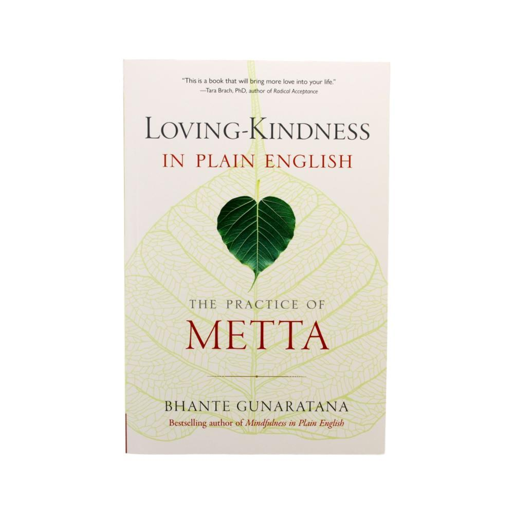Loving- Kindness In Plain English : The Practice Of Metta By Bhante Gunaratana