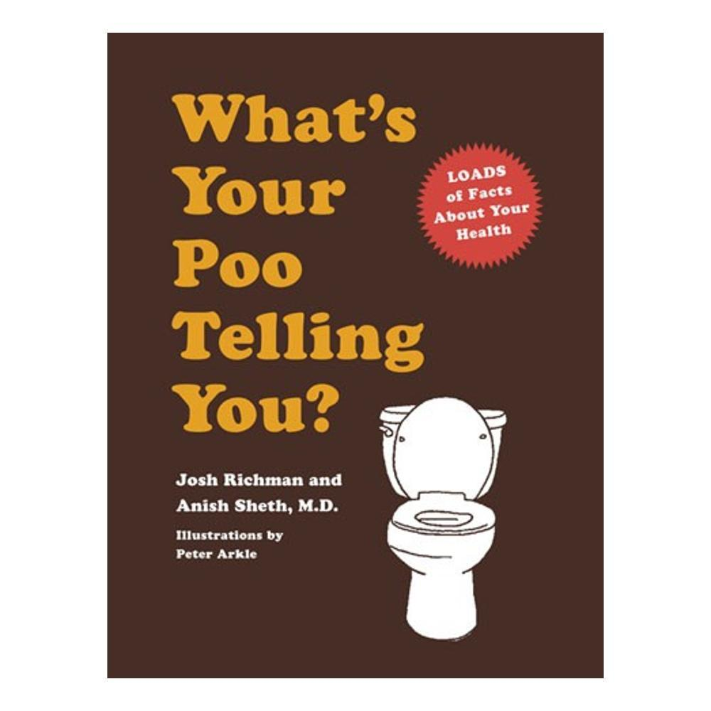 What's Your Poo Telling You ? By Anish Sheth And Josh Richman