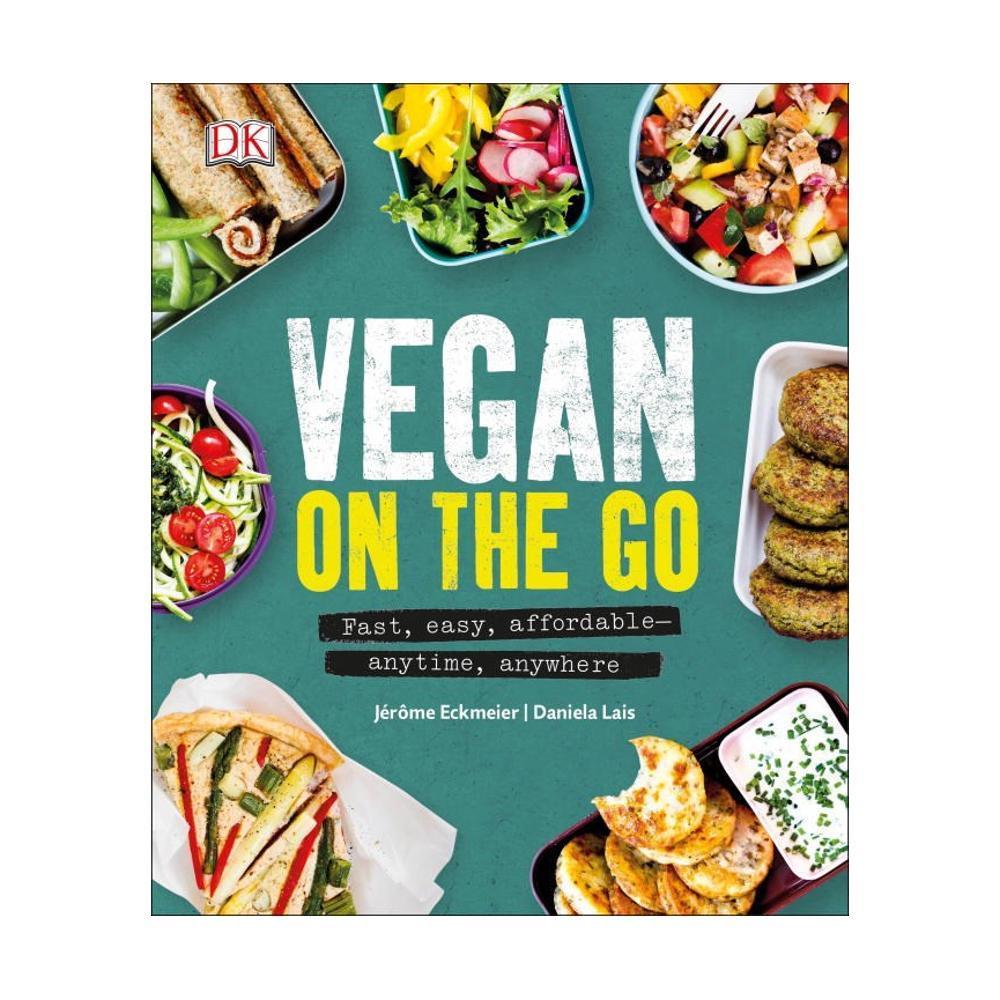 Vegan On The Go : By Jerome Eckmeier And Daniela Lais