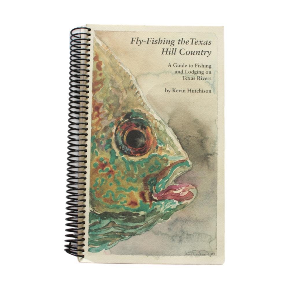 Fly Fishing The Texas Hill Country By Kevin Hutchinson
