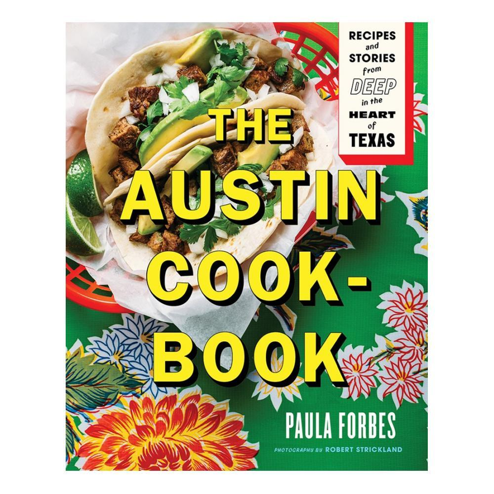 The Austin Cookbook: Recipes and Stories from Deep in the Heart of Texas by Paula Forbes AUS_ALL