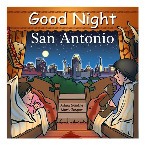 Good Night San Antonio by Adam Gamble and Mark Jasper San