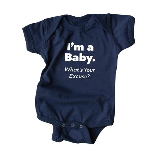 Wry Baby Infant I'm a Baby What's Your Excuse? Onesie