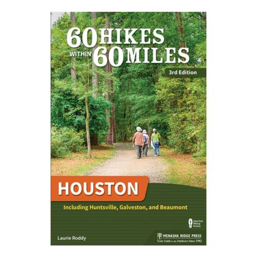 60 Hikes Within 60 Miles: Houston 3E by Laurie Roddy