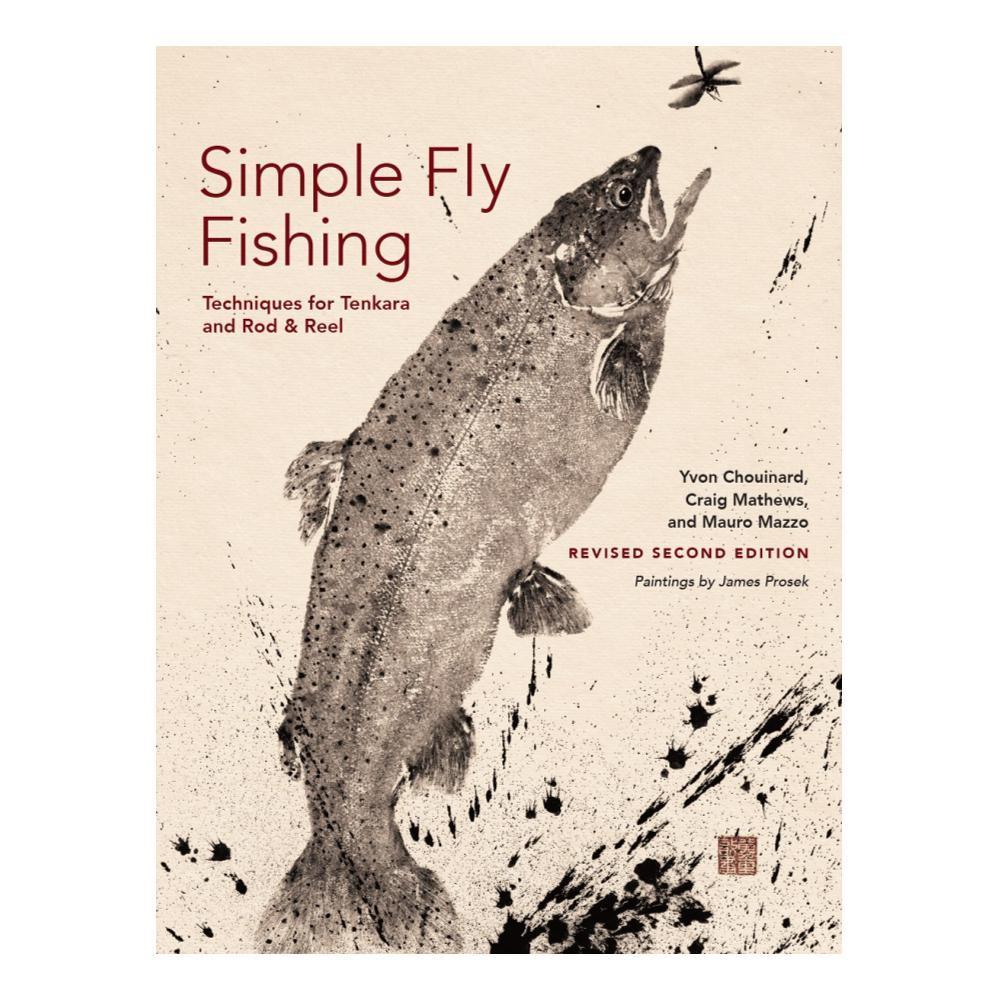 Simple Fly Fishing By Yvon Chouinard, Craig Mathews And Mauro Mazzo